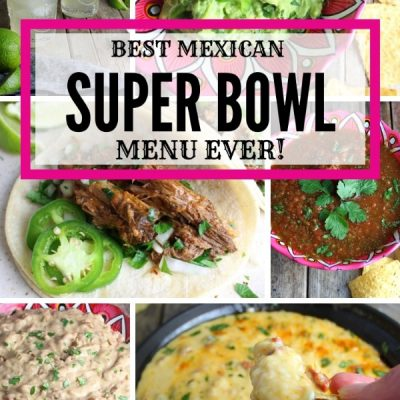Best Mexican Super Bowl Menu Ever!
