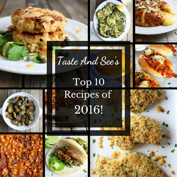 Taste and See's Top Ten Recipes of 2016!